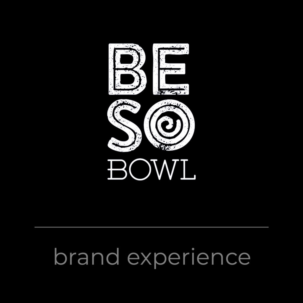 BESO Bowl Brand Experience