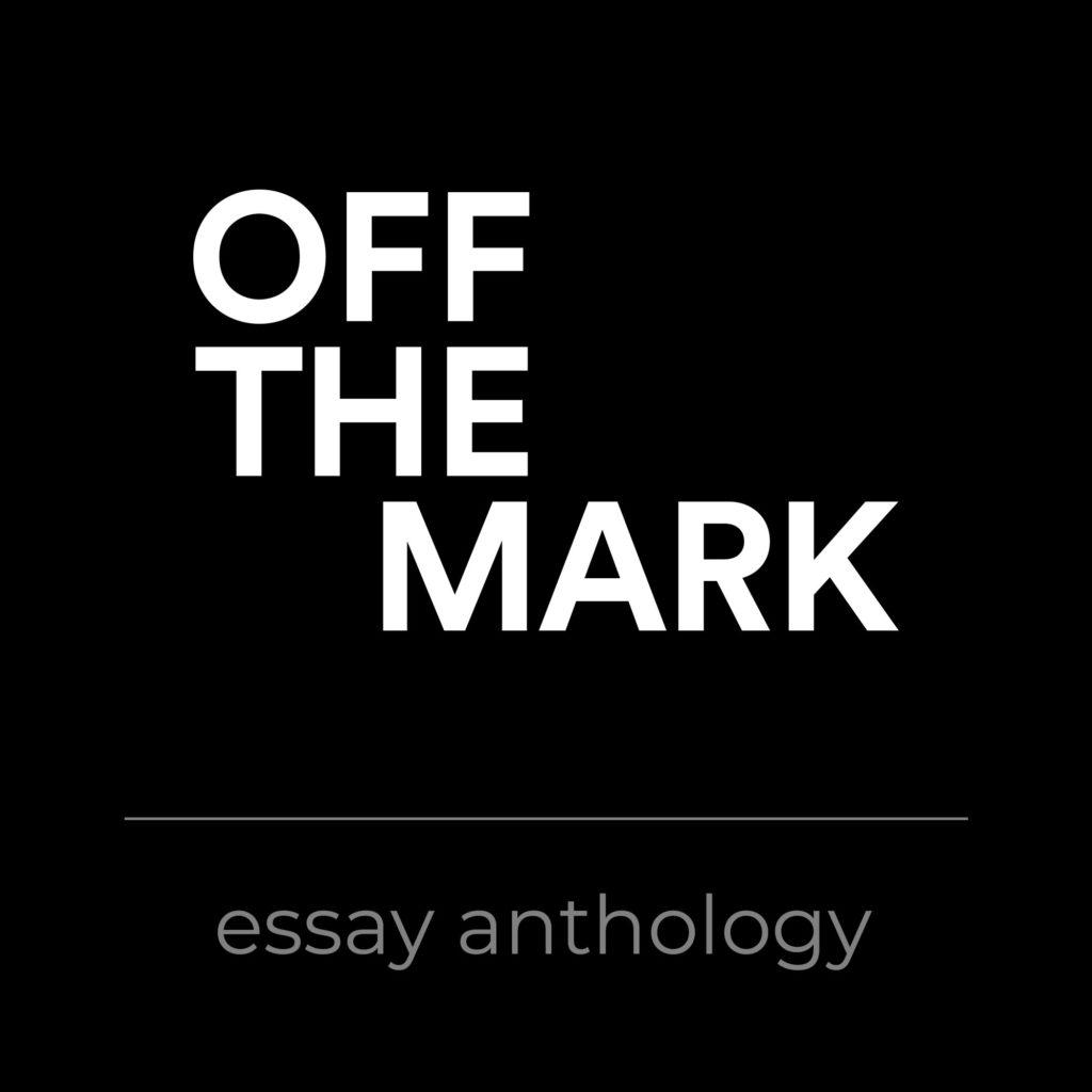 Off The Mark Essay Anthology