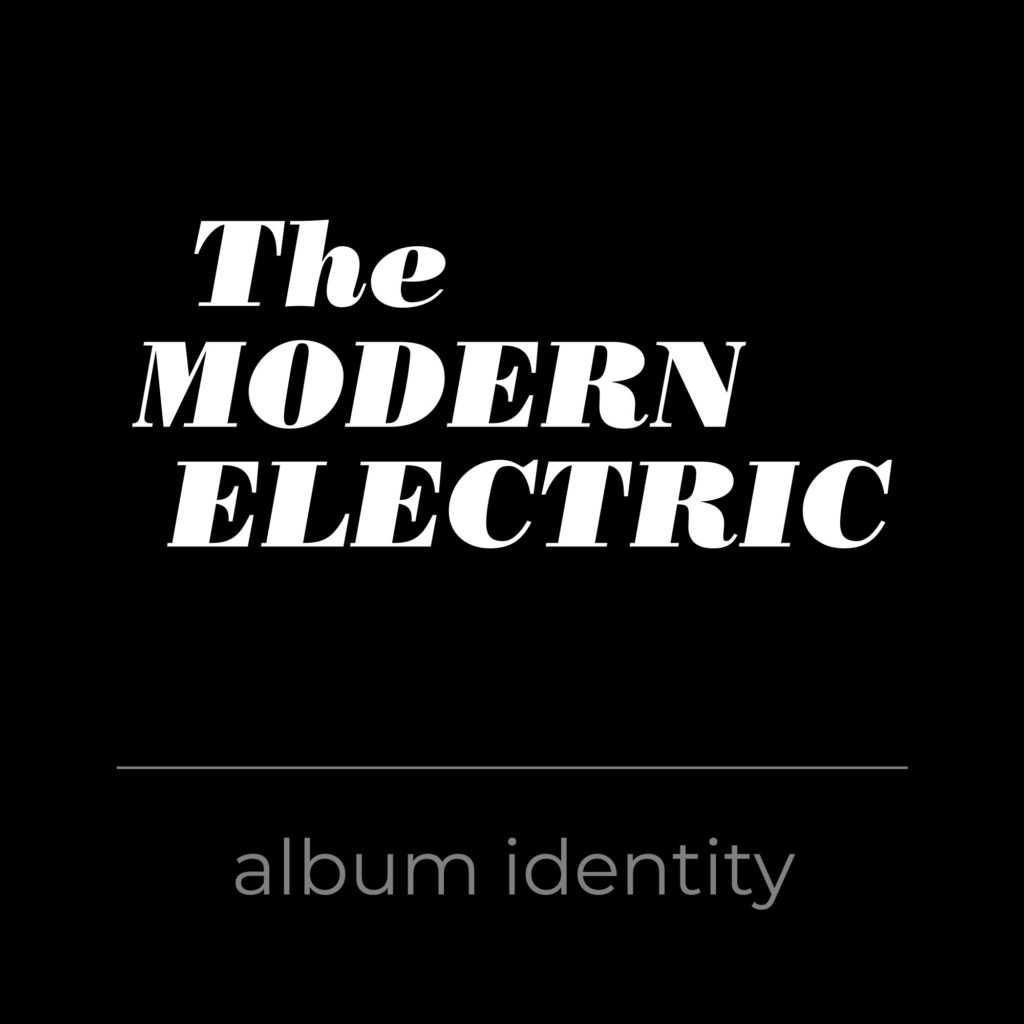 The Modern Electric Album Identity